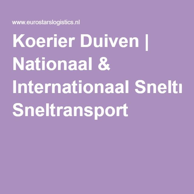 Koerier Duiven | Nationaal & Internationaal Sneltransport