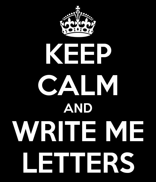 http://sd.keepcalm-o-matic.co.uk/i/keep-calm-and-write-me-letters.png