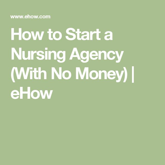 How to Start a Nursing Agency (With No Money) | eHow