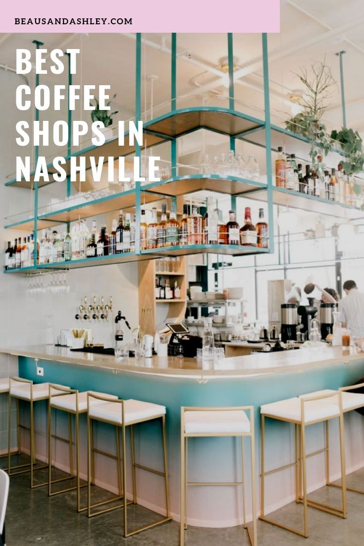 Nashville Travel Guide Best Coffee Shops In Nashville Nashville Shopping Nashville Travel Guide Nashville Trip