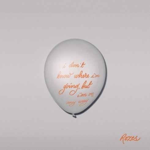 Name: ROZES – i don't know where i'm going, but i'm on my way Genre