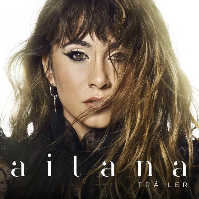 Aitana Tráiler Ep 2018 Descargar Mp3 230 Kbps Gratis Pop Universal Music Ana A N A
