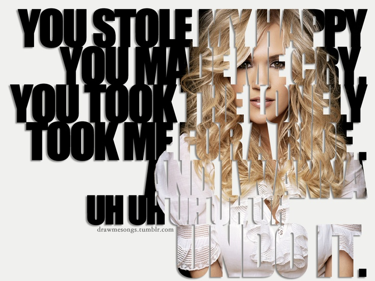 "Carrie Underwood ""Undo It"". Angry country songs are the best!"