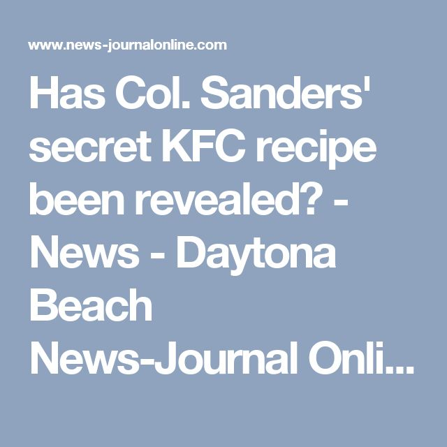 Has Col. Sanders' secret KFC recipe been revealed? - News - Daytona Beach News-Journal Online - Daytona Beach, FL