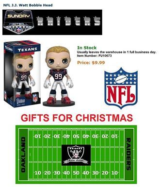We have reached over 30,500 hits. Help Us To Help Others!  We have the items that Walmart, Target, Toys R Us, Universal, and Disneyland don't carry.  MONDAY NIGHT FOOTBALL  NFL Houston Texans:  NFL J.J. Watt Bobble Head In Stock  Price: $9.99  http://www.entertainmentearth.com/prodinfo.asp?number=FU10673&id=GO-412128922