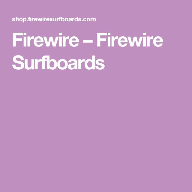 Firewire – Firewire Surfboards