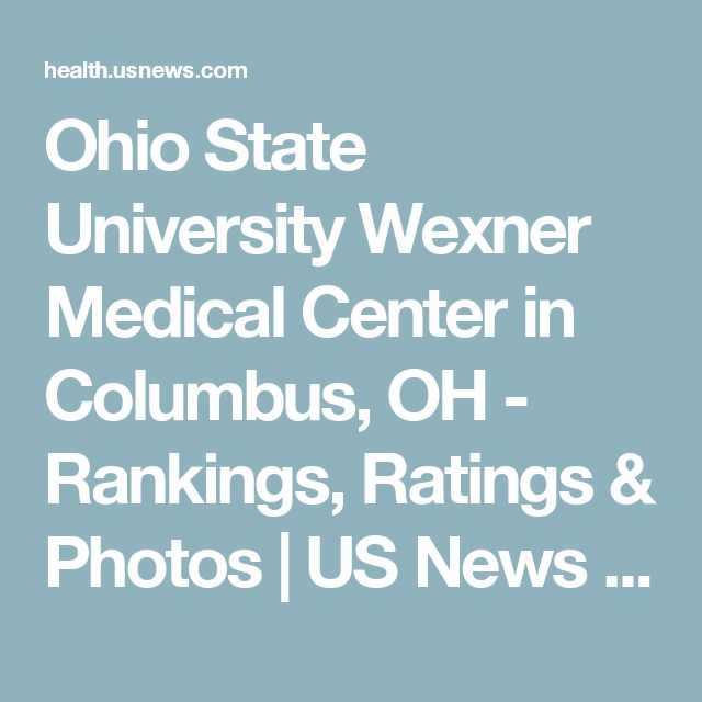 Ohio State University Wexner Medical Center in Columbus, OH - Rankings, Ratings & Photos   US News Best Hospitals