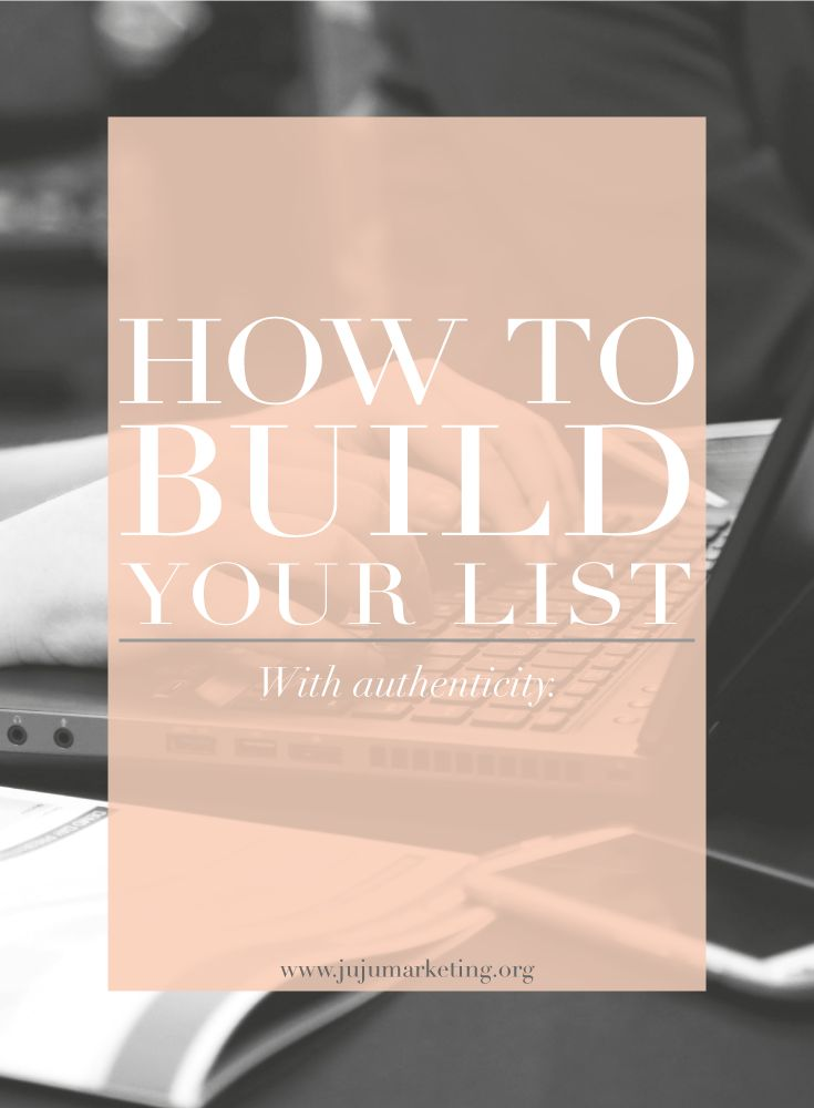 How to build your list with authenticity — JuJu Creative Hub