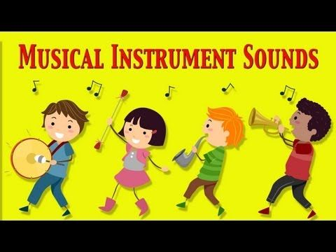 Musical Instruments Sounds For Kids ★ Part 1 ★ learn - school - preschool - kindergarten - YouTube