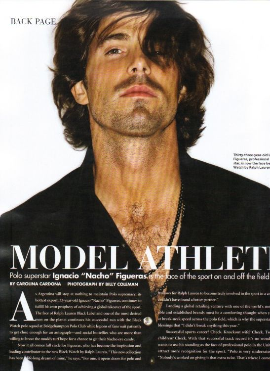 Nacho Figueras, an athlete, devoted father, loving husband, sweetheart of a guy.  Now, I ask you..Johnny Depp, who?  Seriously?  Are you paying attention?  Oh my!  Be still my heart.