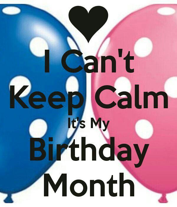Birthday month it 39 s my birthday its my birthday month - Its my birthday month images ...