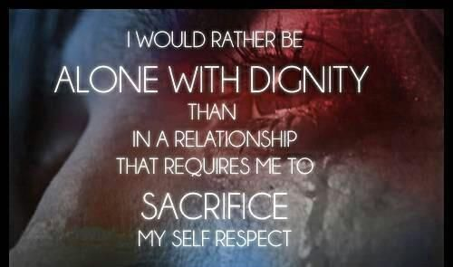 I Would Rather Be Alone With Dignity
