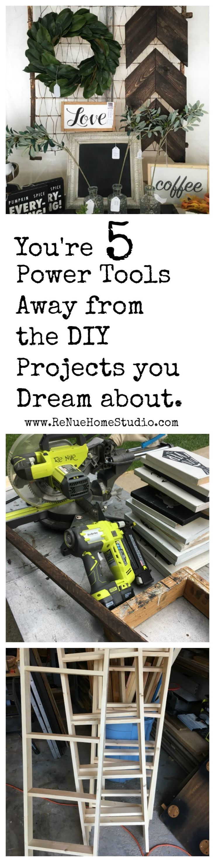 You're 5 Power Tools Away from the DIY Projects you Dream About.   This is a checklist of the Top 5 Power Tools every DIYer needs in their shop. Learn what each Power Tool can do and how you can make all the home decor items you've always wanted to make.   How To, Ryobi, Saw, Nailer, Sander, List, Tool, Tools, Garage, Studio, Farmhouse, Fixer Upper, HGTV, Shabby Chic, Tutorial, Tutorials, Home Decor, Chalk Paint, Rustic, Wax, Nail, Sand Paper, Build, Built,