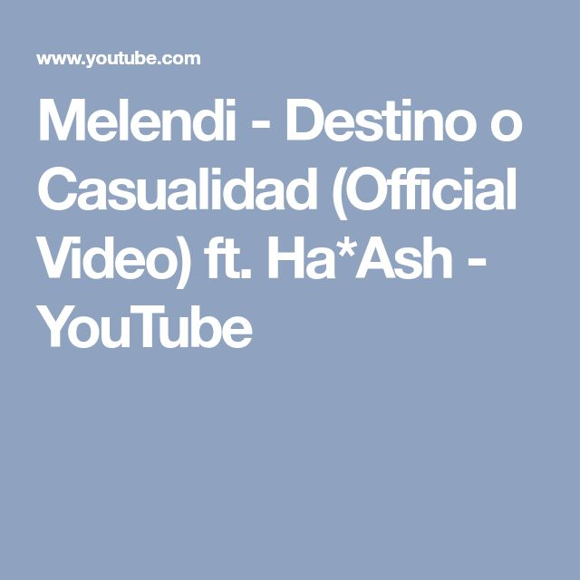 Melendi - Destino o Casualidad (Official Video) ft. Ha*Ash - YouTube