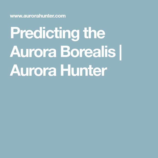 Predicting the Aurora Borealis | Aurora Hunter
