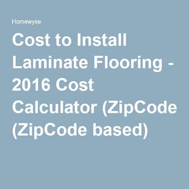Cost To Install Laminate Flooring 2016 Cost Calculator Zipcode Based