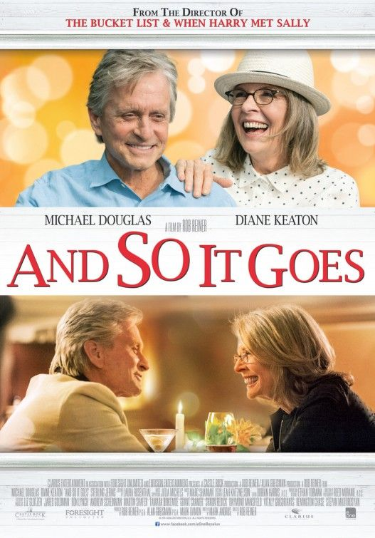 And So It Goes is a 2014 American romantic comedy drama film directed by Rob Reiner and written by Mark Andrus. The film stars Michael Douglas, Diane Keaton and Sterling Jerins.  http://en.wikipedia.org/wiki/And_So_It_Goes_(film)