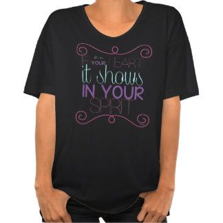 In your Heart in your Spirit T-shirts