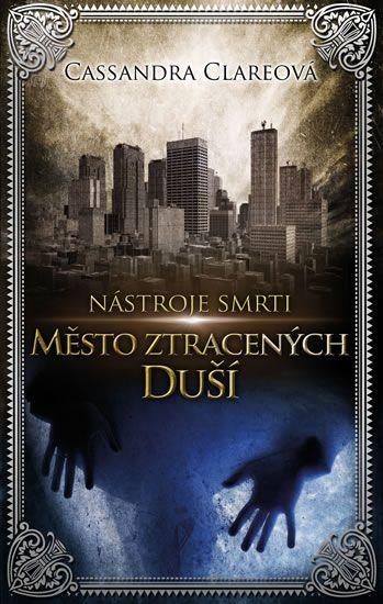 She is a bookaholic: Recenze: Město ztracených duší (Nástroje smrti 5)