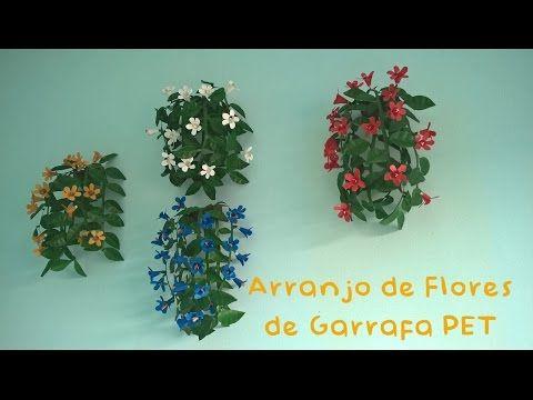 COMO FAZER - Arranjo de Flores com Garrafa PET - YouTube
