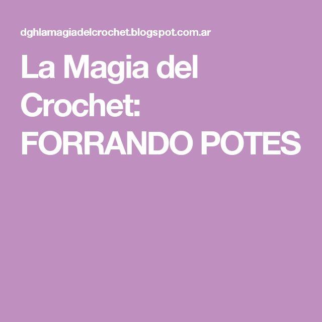 La Magia del Crochet: FORRANDO POTES