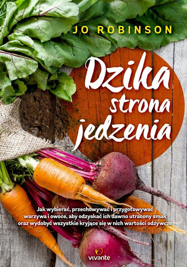 Dzika strona jedzenia – podróż po świecie warzyw i owoców