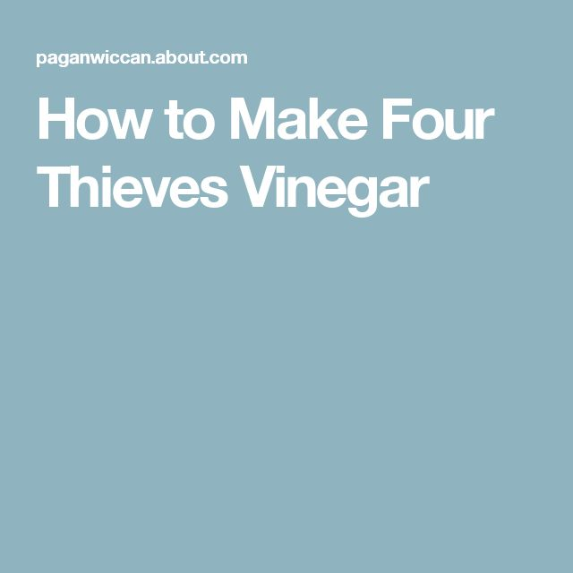 How to Make Four Thieves Vinegar