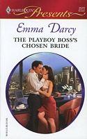 The Playboy Boss's Chosen Bride by Emma Darcy