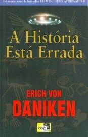 Download A Historia Esta Errada - Erich Von Daniken em ePUB mobi e PDF
