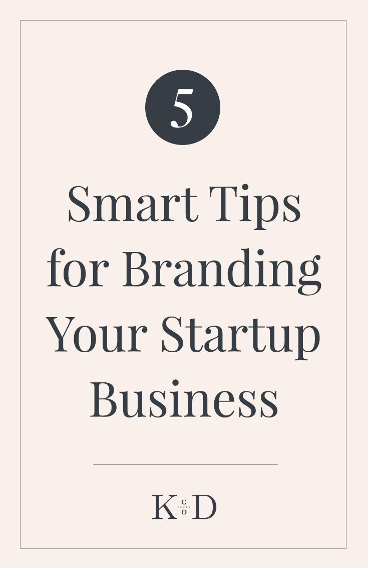 5 Smart Tips for Branding Your Startup Business   BEST Tips for Blog