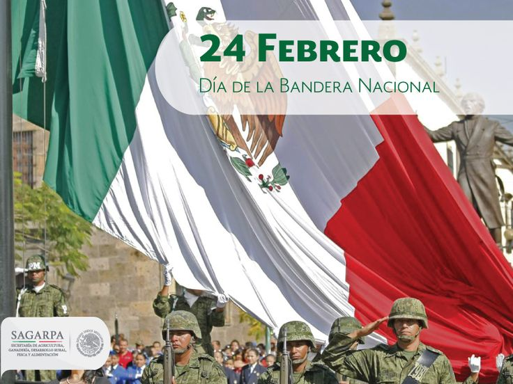 Día de la Bandera Mexicana. SAGARPA SAGARPAMX