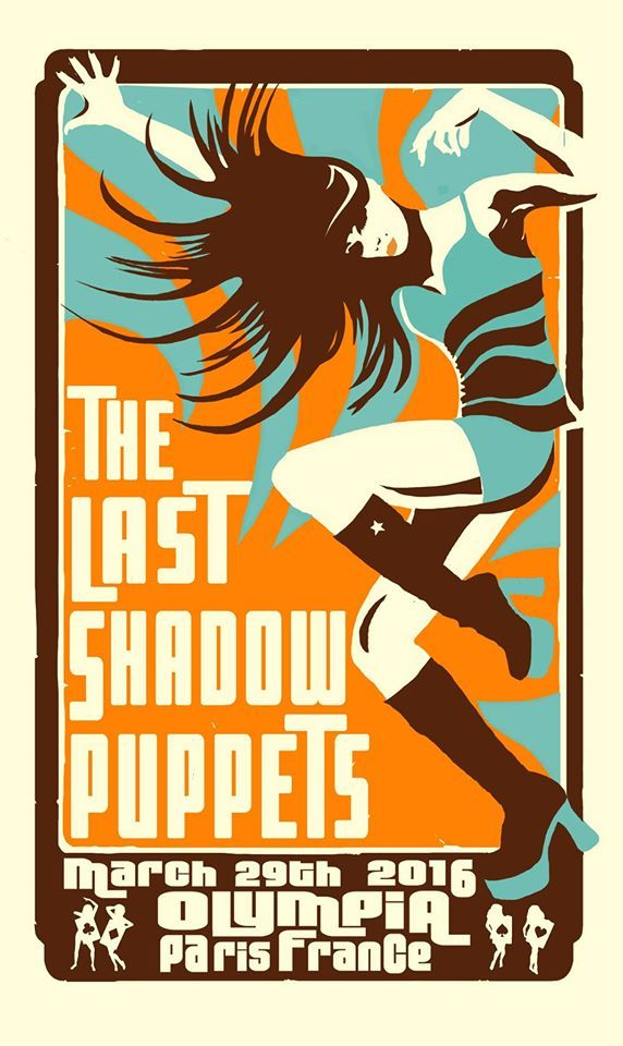 The Last Shadow Puppets - March 29th 2016 - Olympia, Paris, France. Affiche