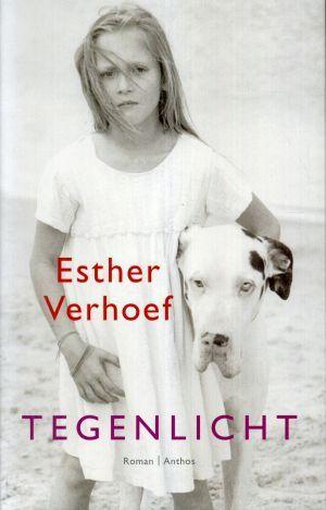Tegenlicht Esther Verhoef Prachtig boek, ik kon het moeilijk aan de kant leggen.