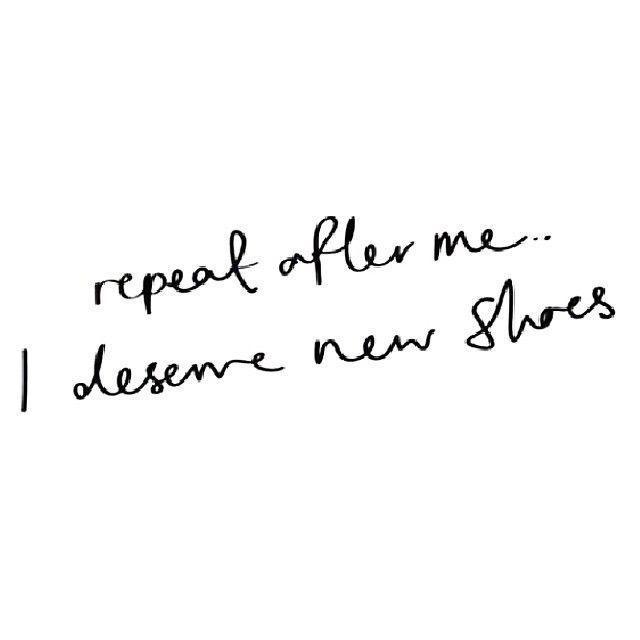 I deserve new shoes!