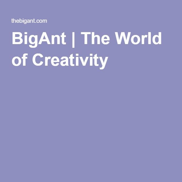 BigAnt | The World of Creativity