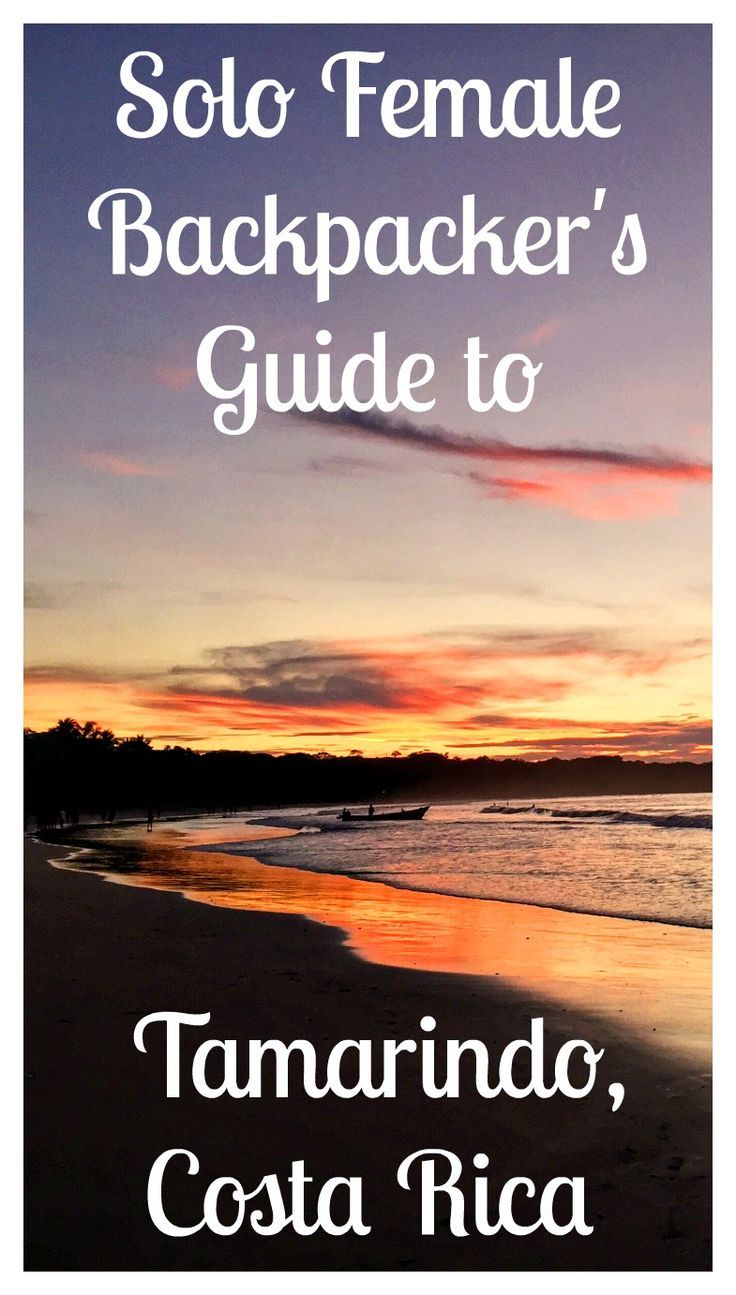 The Solo Female Backpacker's Guide to Tamarindo, Costa Rica