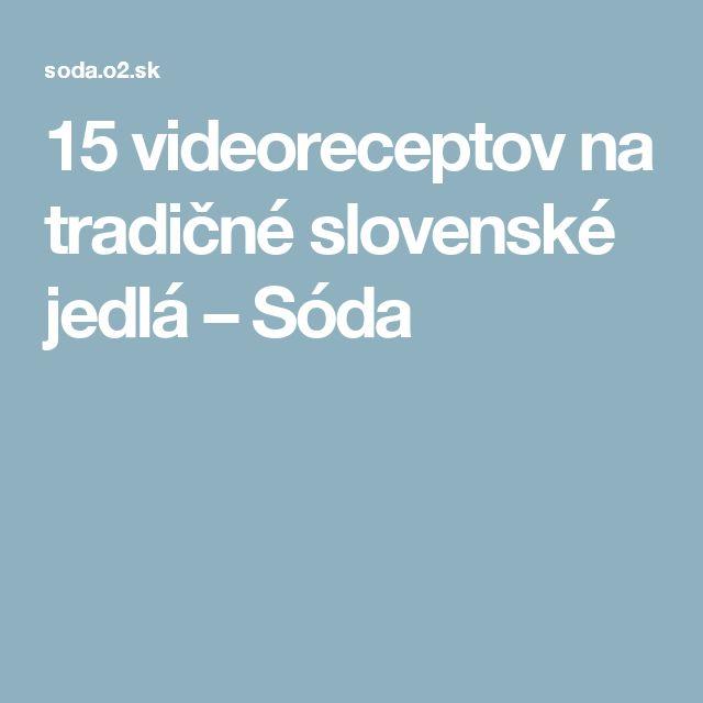 15 videoreceptov na tradičné slovenské jedlá – Sóda