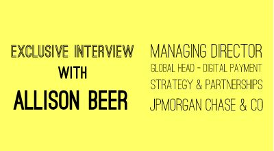 Exclusive Interview With Allison Beer, Managing Director, Global Head of Digital Payment Strategy & Partnerships at JPMorgan Chase & Co