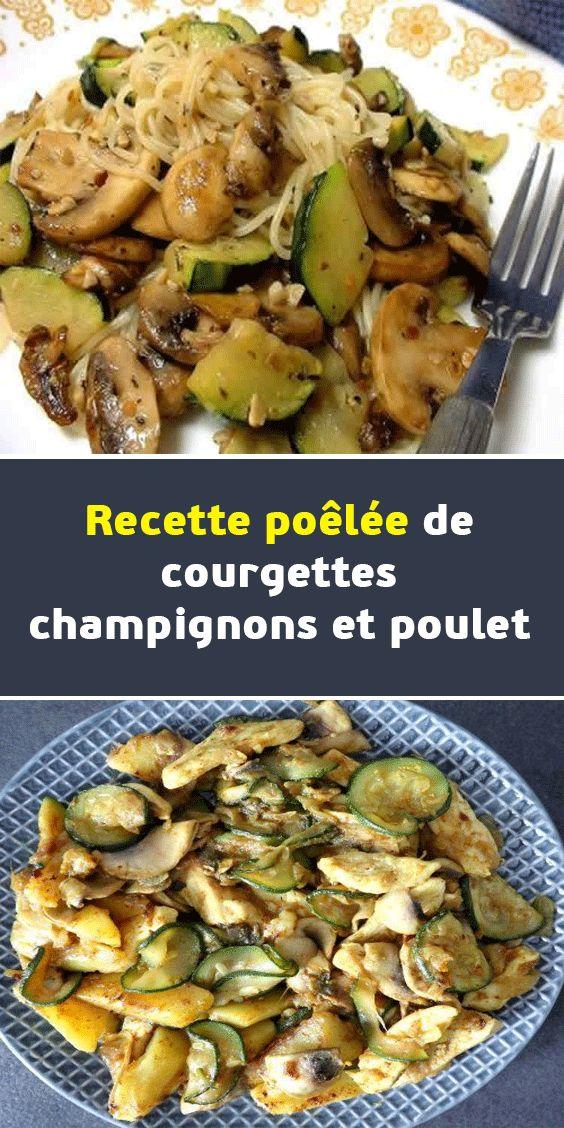 Recette poêlée de courgettes champignons et poulet ww en 2020   Poelee de courgettes, Recette ...