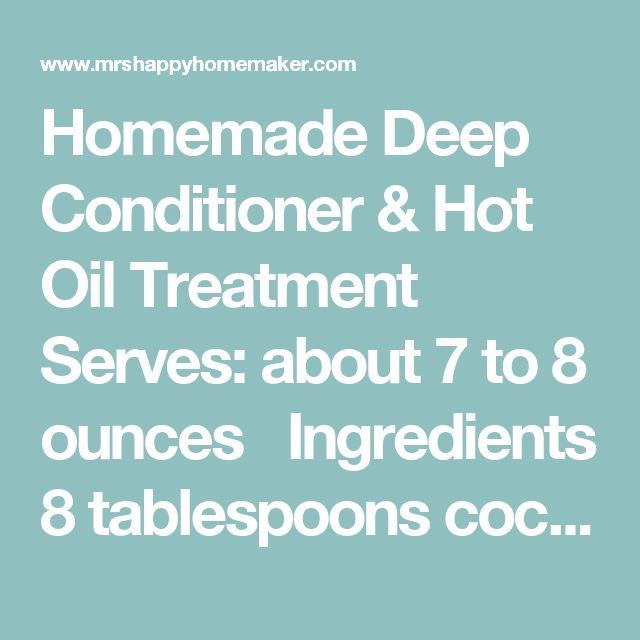 Homemade Deep Conditioner & Hot Oil Treatment Serves:about 7 to 8 ounces  Ingredients 8 tablespoons coconut oil 4 tablespoons jojoba oil 15-20 drops tea tree oil Instructions Stir the coconut oil until it turns into a smooth & silky consistency. Whisk in (or use an electric mixer) the jojoba oil & tea tree oil. Beat the mixture until it's thoroughly combined. Transfer to a resealable container. (I use 2 4oz mason jars) 3.3.3077