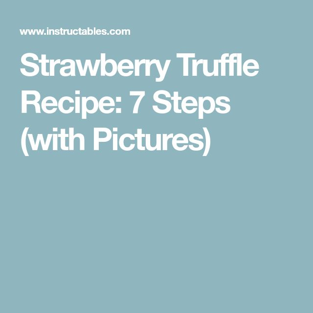 Strawberry Truffle Recipe: 7 Steps (with Pictures)