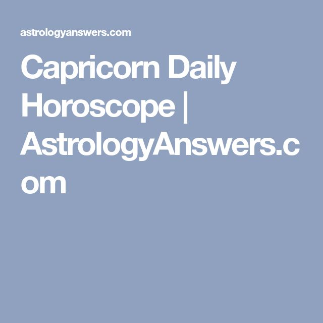 Capricorn Daily Horoscope | AstrologyAnswers.com