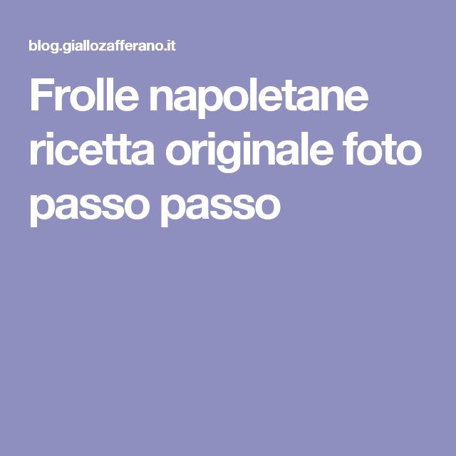 Frolle napoletane ricetta originale foto passo passo