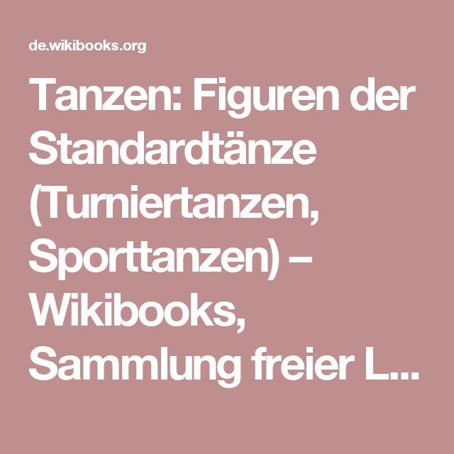Tanzen: Figuren der Standardtänze (Turniertanzen, Sporttanzen) – Wikibooks, Sammlung freier Lehr-, Sach- und Fachbücher