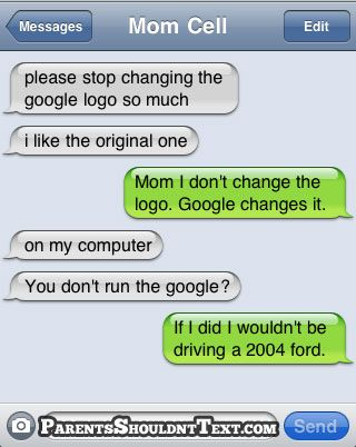 This text cracks me up every time I see it.Funny Texts, Ahahaha, Awesome, Bahaha, Mom Texts, Too Funny, Make Me Laugh, So Funny, Google Logo