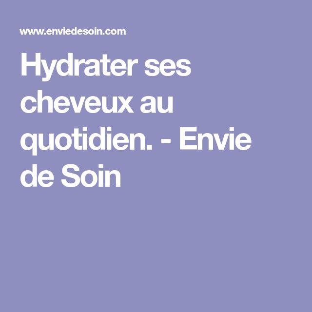 Hydrater ses cheveux au quotidien. - Envie de Soin