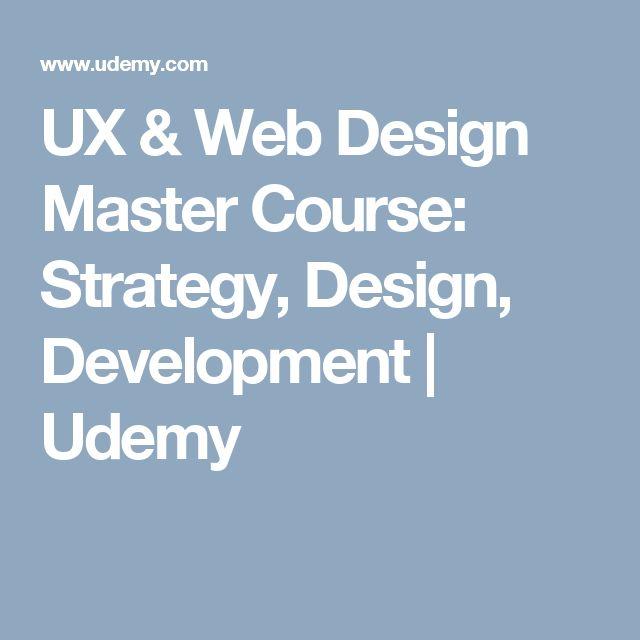 UX & Web Design Master Course: Strategy, Design, Development | Udemy