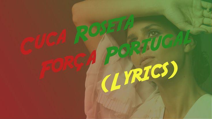 ▶️ Cuca Roseta - Força Portugal (Lyrics)