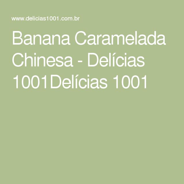Banana Caramelada Chinesa - Delícias 1001Delícias 1001