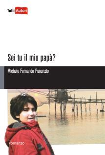 Sei tu il mio papà di Michele Fernando Panunzio